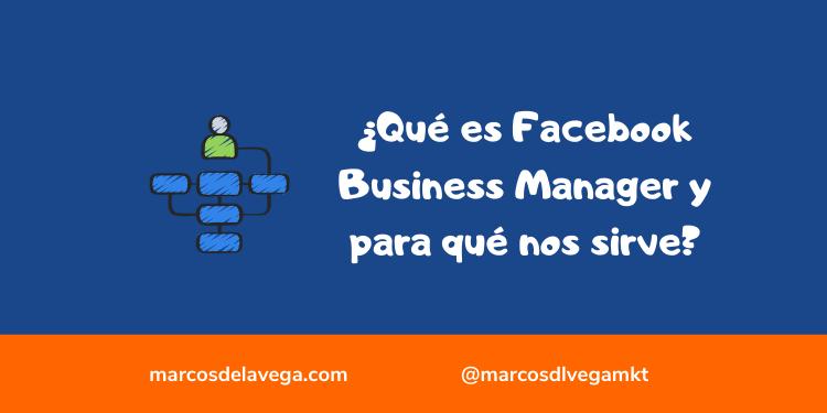 Qué-es-Facebook-Business-Manager-y-para-qué-nos-sirve