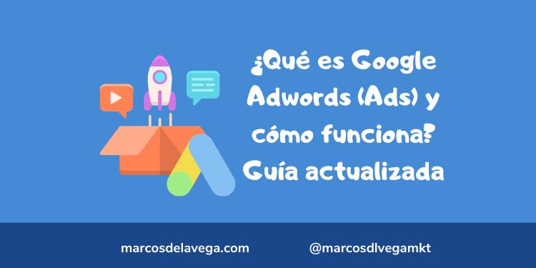 Qué-es-Google-Adwords-Ads-y-cómo-funciona_-Guía-actualizada
