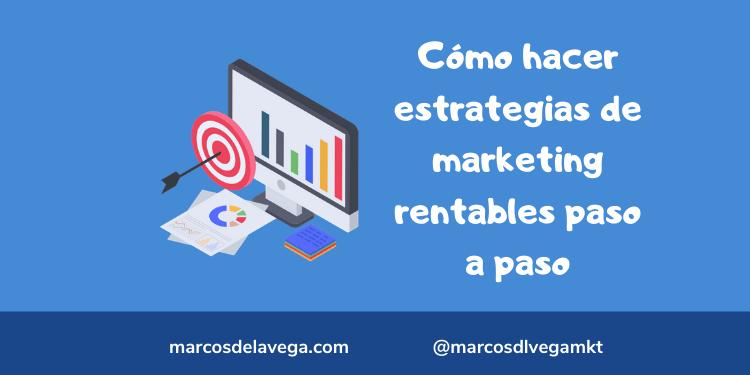 Cómo-hacer-estrategias-de-marketing-rentables-paso-a-paso
