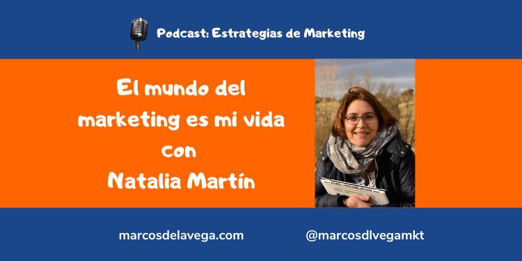 El-mundo-del-marketing-es-mi-vida-con-Natalia-Martín