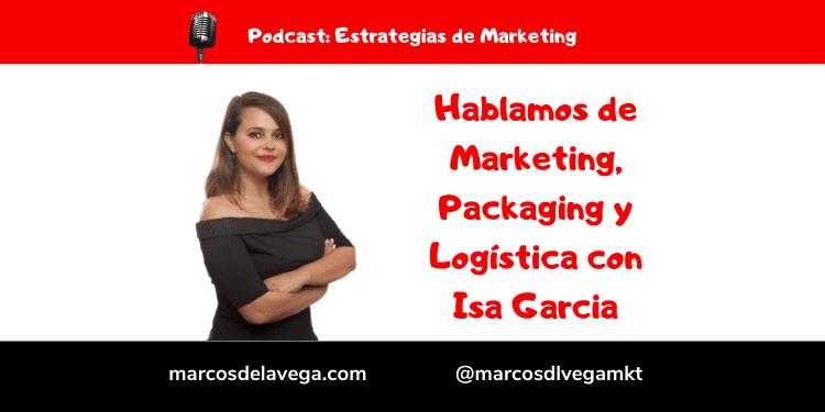 Hablamos-de-Marketing-Packaging-y-Logistica-con-Isa-Garcia