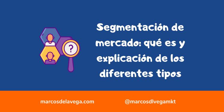 Segmentación-de-mercado_-qué-es-y-explicación-de-los-diferentes-tipos